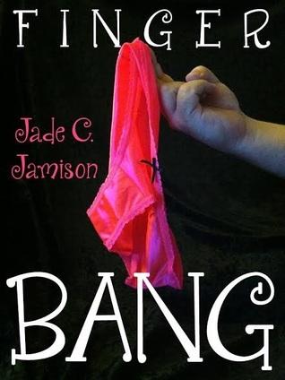 Finger Bang by Jade C. Jamison.jpg