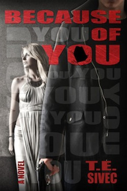 Because of you by T.E. Sivec