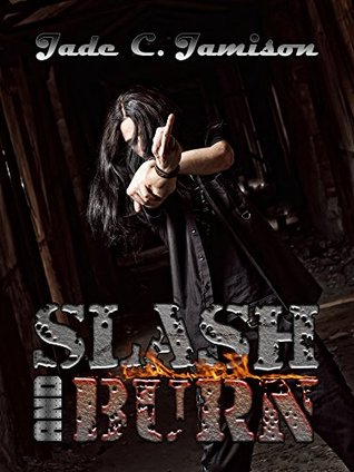 Slash and Burn by Jade C. Jamison