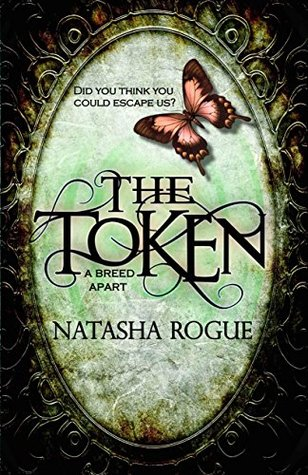 The Token by Nataasha Rogue