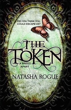 The Token by Nataasha Rogue