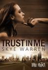 Trust Me by Skye Warren