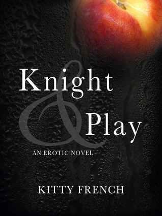 Knight and Play by Kitty French