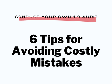 Conduct Your Own I-9 Audit Before ICE Does: 6 Tips for Avoiding Costly Mistakes