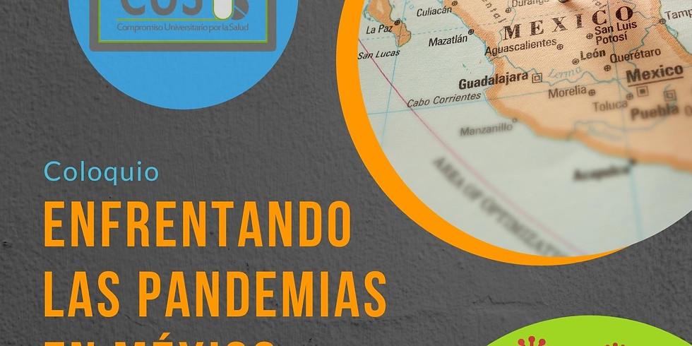 Coloquio: Enfrentando las pandemias en México