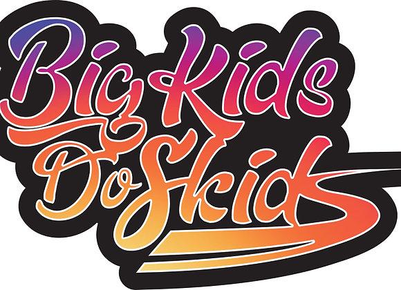 Big Kids Do Skids Sticker