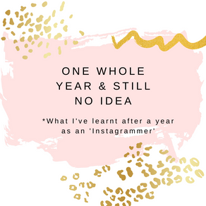 One Whole Year & Still No Idea (what I've learnt about Instagram after a year).