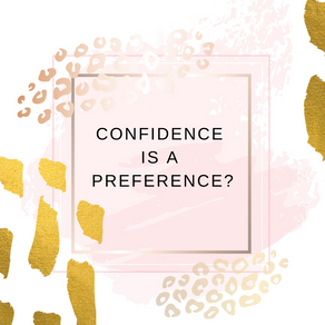 Confidence is a Preference?