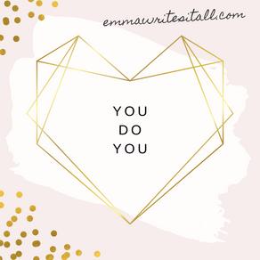 You Do You!