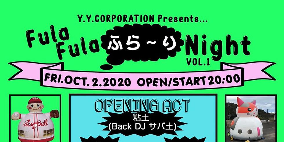 Y.Y.CORPORATION Presents... 『Fula Fula ふら〜り Night』