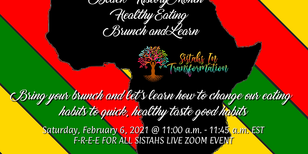 Black History Month Healthy Eating Brunch and Learn FREE for all Sistahs