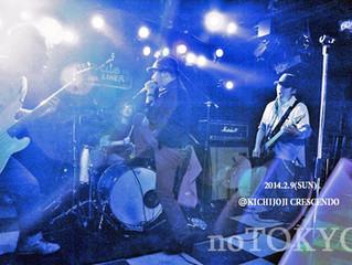 2014.2.9(SUN) noTOKYO @ Kichijoji CRESCENDO