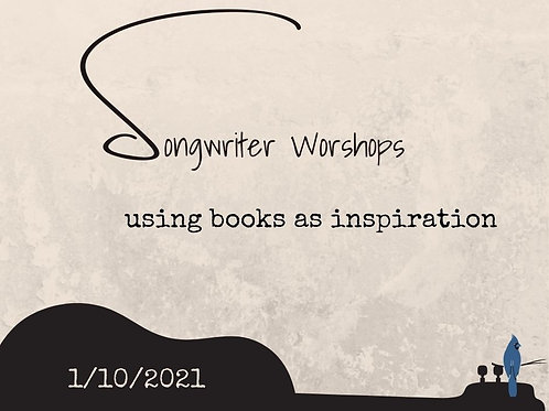 Songwriting Workshop: 1/10/ 21 Using Books As Inspiration