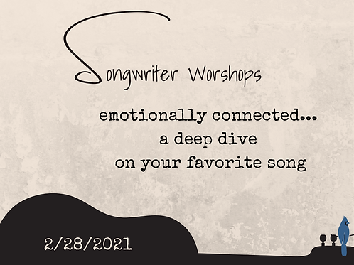 Songwriting Workshop: 2/28/ 21 - Breaking Down Your Favorite Song