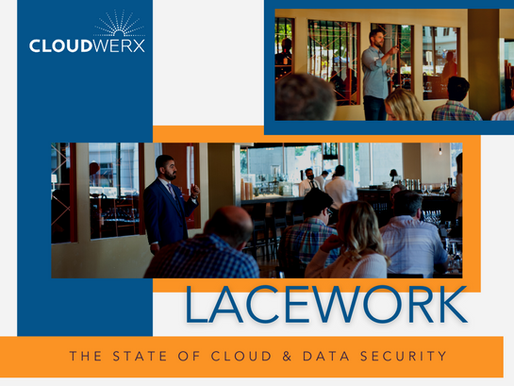 The State of Cloud and Data Security: A Recap of Our Event with Lacework