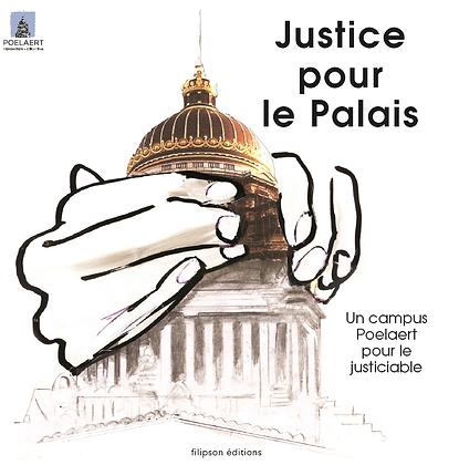 Justice pour le Palais - Voor het gerechts-gebouw
