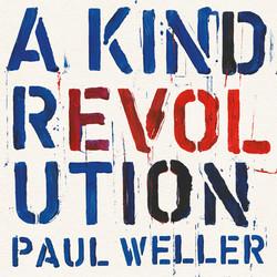 Paul Weller A Kind Revolution