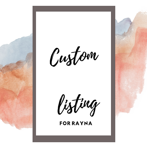 Custom Listing for Rayna Brown