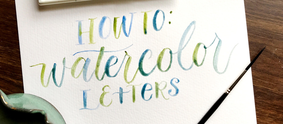 How to: Watercolor Lettering