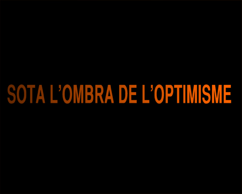 Sota l'Ombra de l'Optimisme