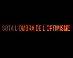 Sota l'Ombra de l'Optimisme