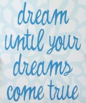 Dream-until-your-dreams-come-true