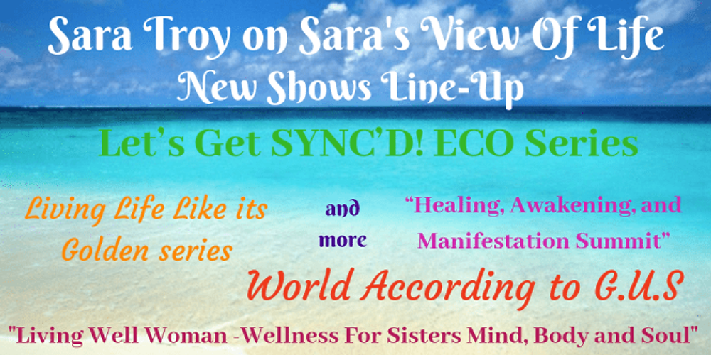 Sara Troy on Sara's View Of Life