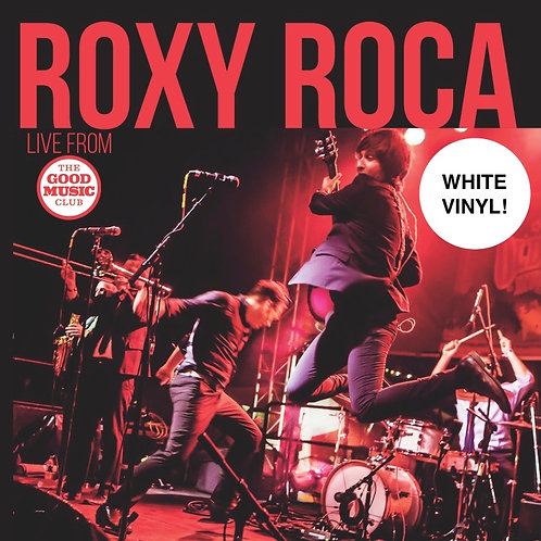 Roxy Roca Live at The Good Music Club WHITE VINYL