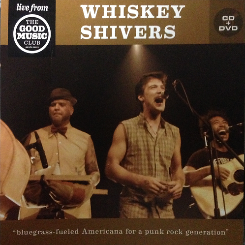 WHISKEY SHIVERS live at The Good Music Club CD/DVD