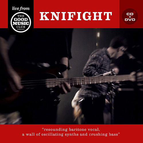 KNIFIGHT live at The Good Music Club CD / DVD