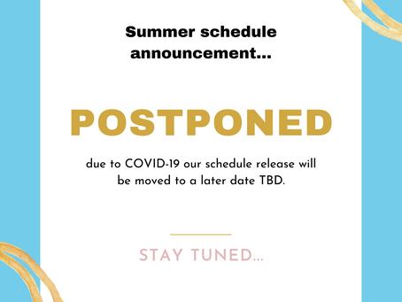 Summer Schedule Announcement Postponed