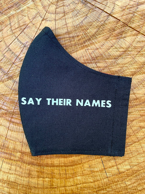 """""""SAY THEIR NAMES"""" Mask"""