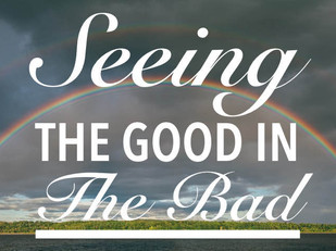 Living Bravely: Seeing The Good in The Bad