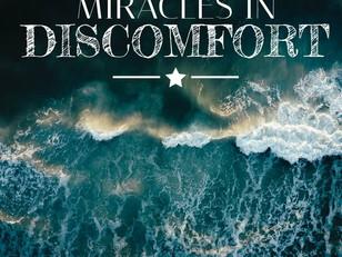 Miracles In Discomfort