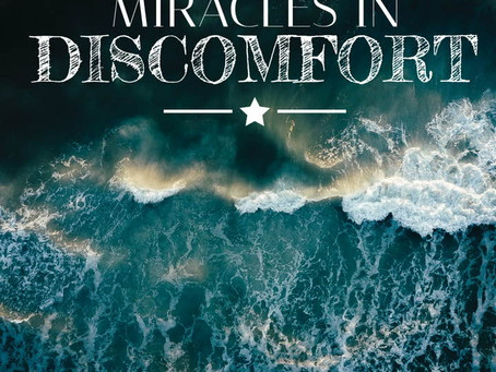 Miracles In Discomfort