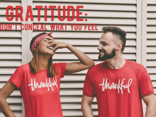 Gratitude: Don't Conceal What You Feel
