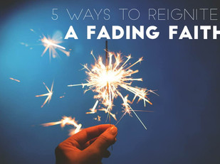 Live Bravely:  5 Ways to Reignite a Fading Faith