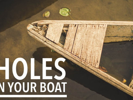 Live Bravely: Holes In Your Boat