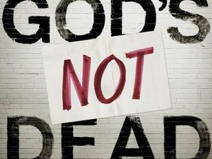 God's Not Dead, But He Isn't Feeling Well.