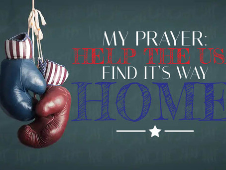 My Prayer: Help The USA Find It's Way Home