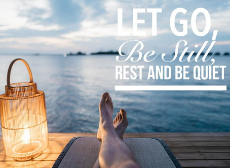 Live Bravely: Let Go, Be Still, Rest and Be Quiet.