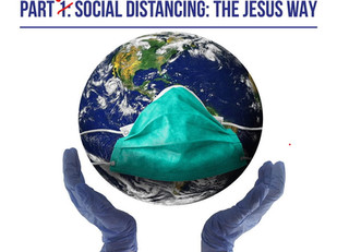 Living Bravely: Part 2: Social Distancing: The Jesus Way