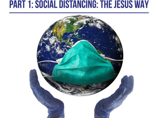 Living Bravely: Part 1: Social Distancing: The Jesus Way
