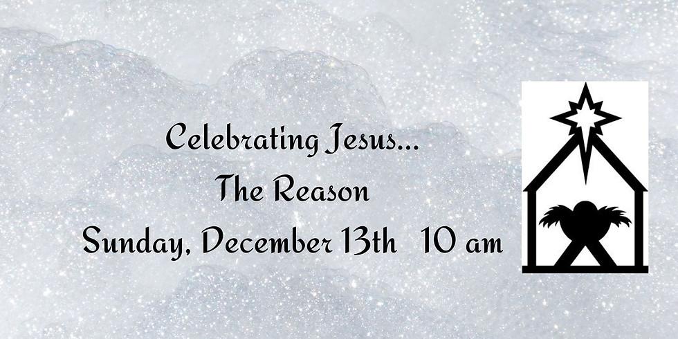 Celebrating Jesus --- The Reason