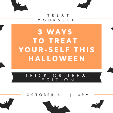 3 Ways to Treat Yourself This Halloween