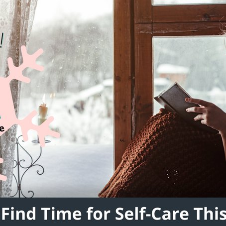 How to Find Time for Self-Care This Winter