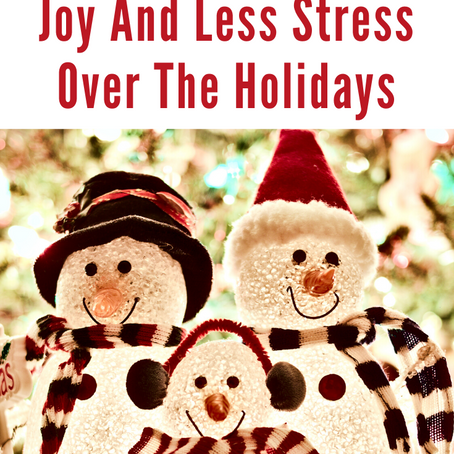 How to Have More Joy and Less Stress During the Holidays