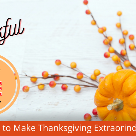 8 Fun Ways to Make Thanksgiving Extraordinary in 2020