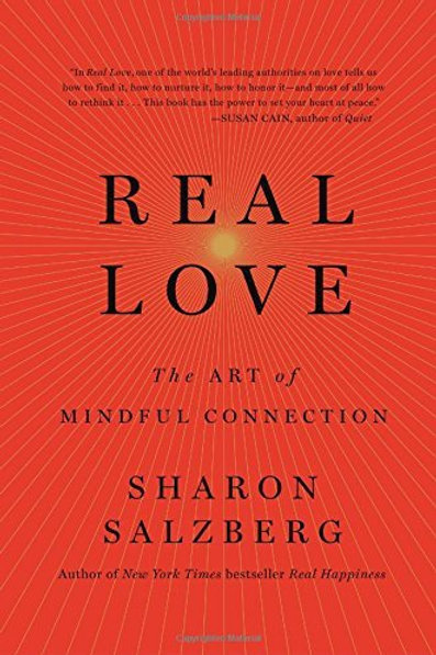 REAL LOVE: THE ART OF AUTHENTIC CONNECTION Book