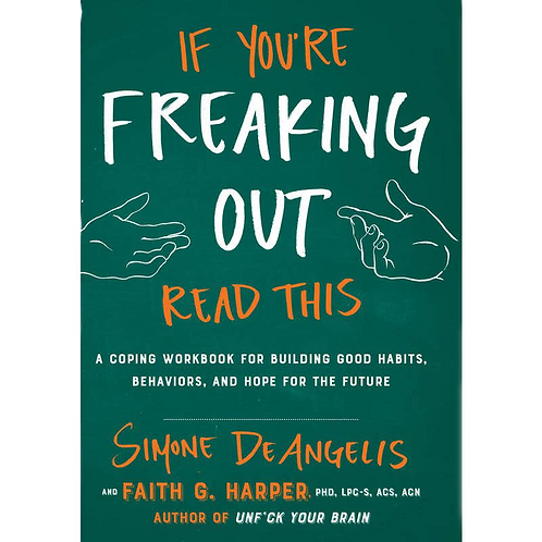 If You're Freaking Out Coping Workbook. Mental Alchemy Wellness Library